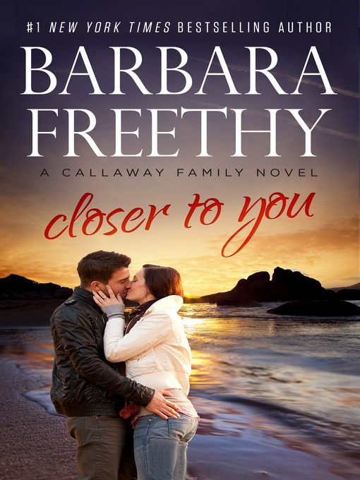 Title details for Closer To You by Barbara Freethy - Available