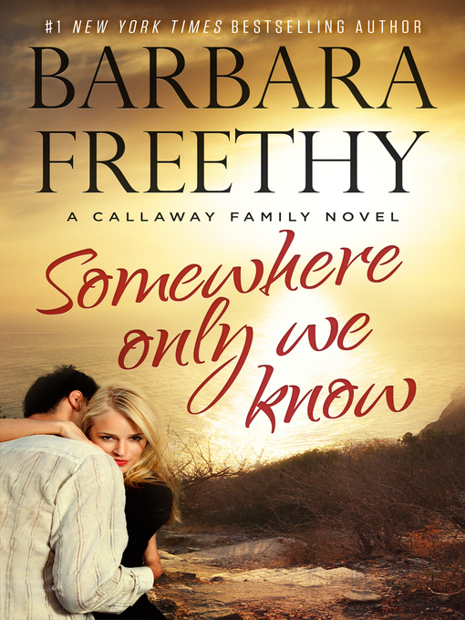 Title details for Somewhere Only We Know by Barbara Freethy - Available