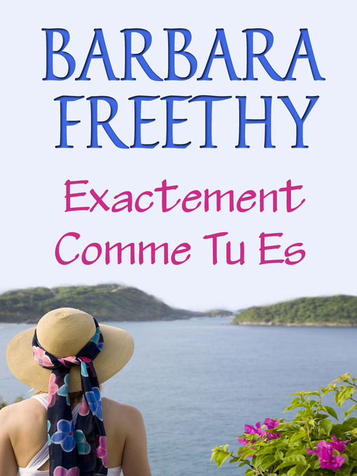 Title details for Exactement Comme Tu Es by Barbara Freethy - Available