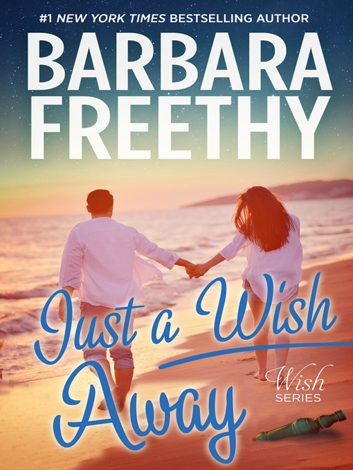 Title details for Just a Wish Away by Barbara Freethy - Available