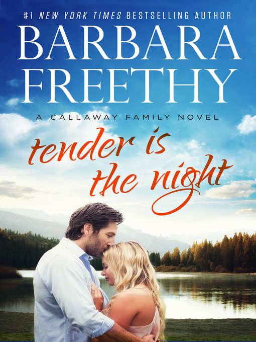Title details for Tender Is The Night by Barbara Freethy - Available