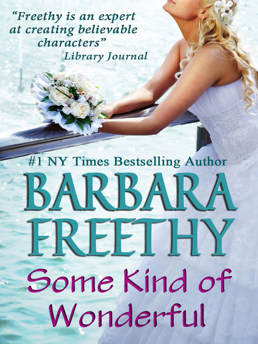 Title details for Some Kind of Wonderful by Barbara Freethy - Available