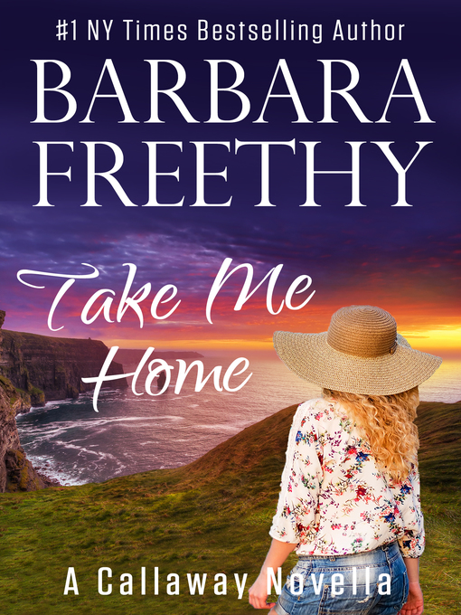 Title details for Take Me Home by Barbara Freethy - Available