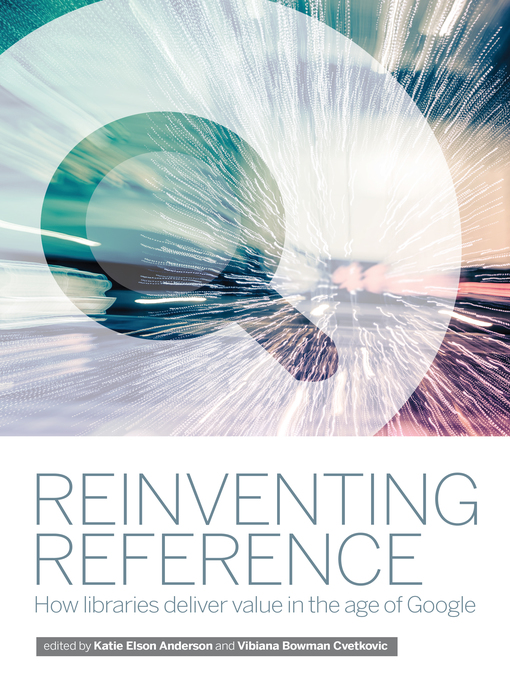 Title details for Reinventing Reference by Vibiana Bowman Cvetkovic - Available