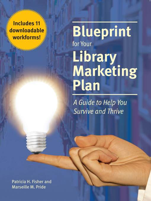 Blueprint for your library marketing plan new york public library title details for blueprint for your library marketing plan by patricia h fisher available malvernweather Images