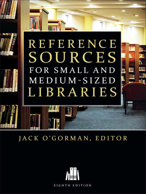 Title details for Reference Sources for Small and Medium-sized Libraries by Jack O'Gorman - Available