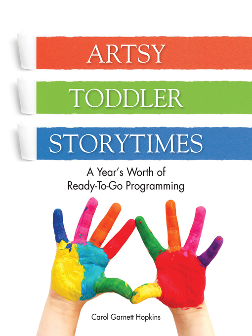 Title details for Artsy Toddler Storytimes by Carol Garnett Hopkins - Available