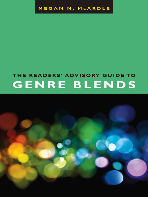 Title details for The Readers' Advisory Guide to Genre Blends by Megan M. McArdle - Available