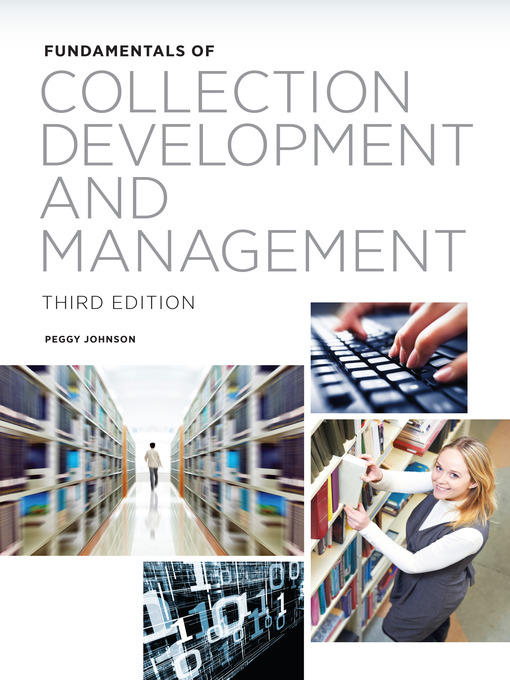 Title details for Fundamentals of Collection Development and Management by Peggy Johnson - Available