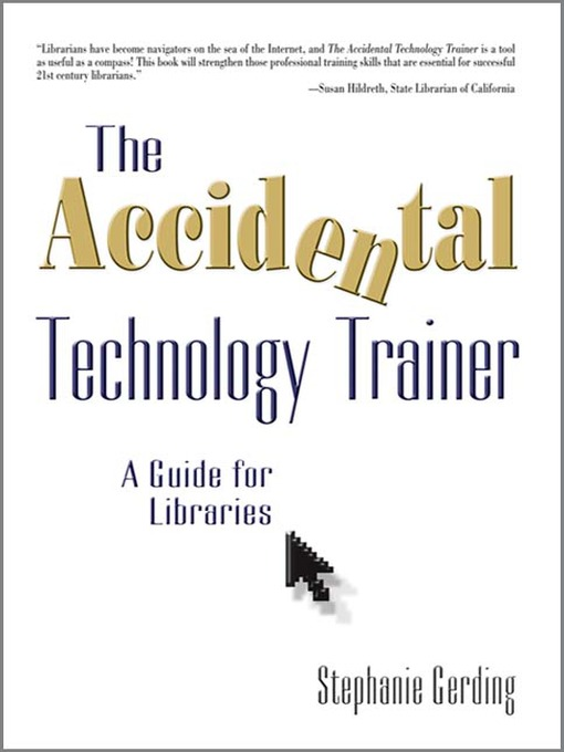 Title details for The Accidental Technology Trainer by Stephanie Gerding - Available