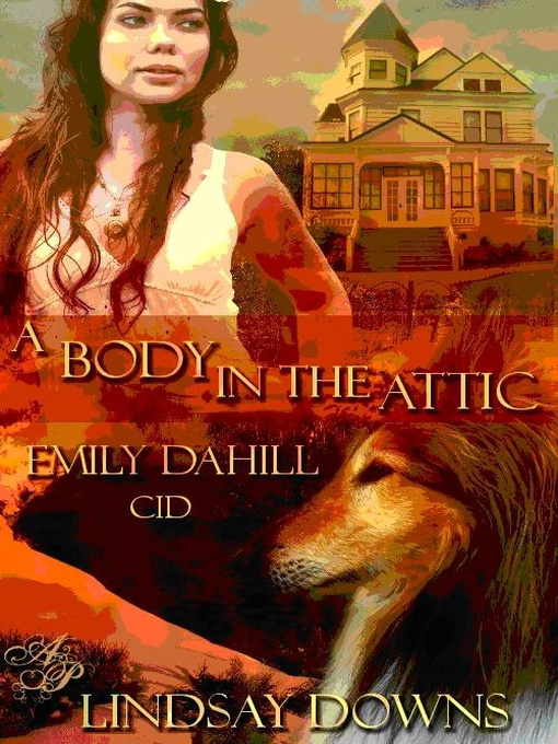 Title details for A Body in the Attic by Lindsay Downs - Available
