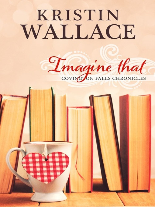 Title details for Imagine That by Kristin Wallace - Available