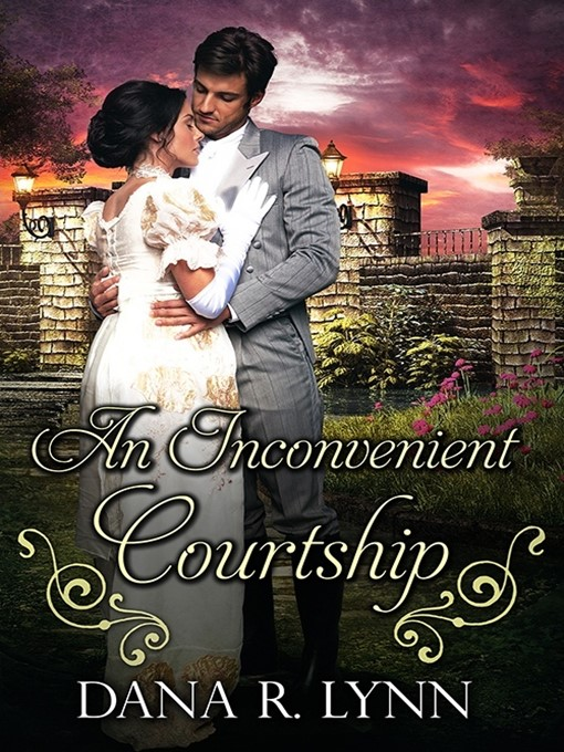 Title details for An Inconvenient Courtship by Dana R. Lynn - Available