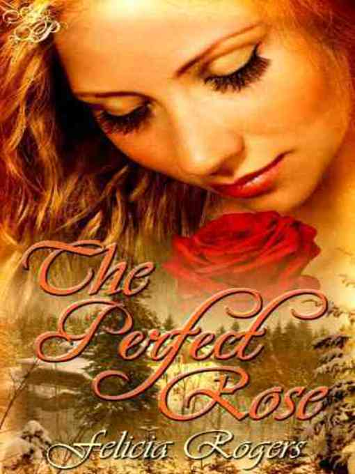 Title details for The Perfect Rose by Felicia Rogers - Available