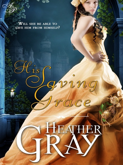 Title details for His Saving Grace by Heather Gray - Available