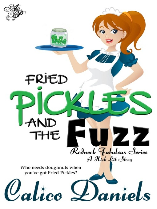 Title details for Fried Pickles and the Fuzz by Calico Daniels - Wait list