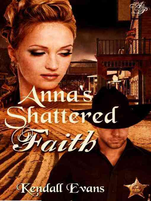 Title details for Anna's Shattered Faith by Kendall Evans - Available