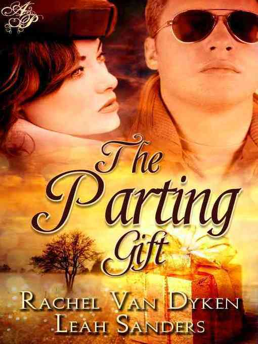 Title details for The Parting Gift by Rachel Van Dyken - Available