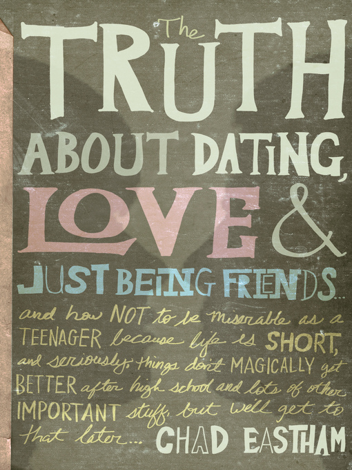Cover of The Truth About Dating, Love, and Just Being Friends