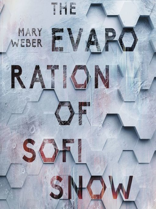 Title details for The Evaporation of Sofi Snow by Mary Weber - Available