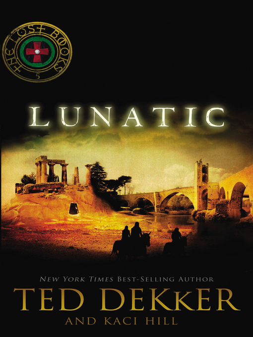 Title details for Lunatic by Ted Dekker - Available