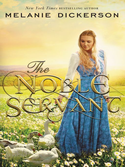 Title details for The Noble Servant by Melanie Dickerson - Available