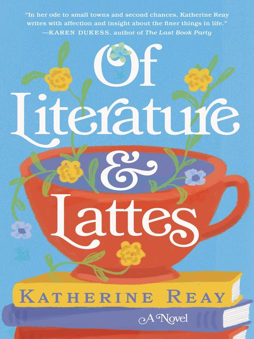 Title details for Of Literature and Lattes by Katherine Reay - Wait list