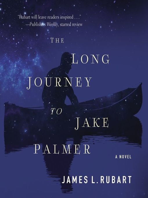 Title details for The Long Journey to Jake Palmer by James L. Rubart - Wait list