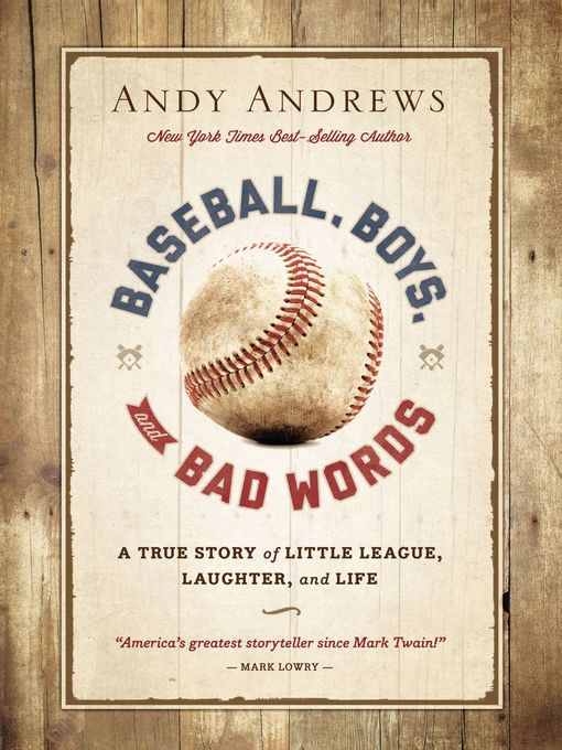 Title details for Baseball, Boys, and Bad Words by Andy Andrews - Available
