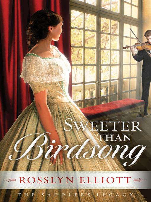 Title details for Sweeter than Birdsong by Rosslyn Elliott - Wait list