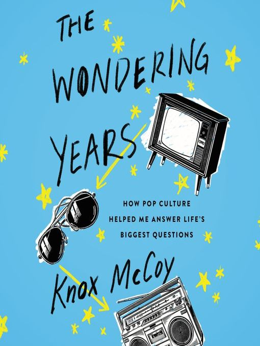 Title details for The Wondering Years by Knox McCoy - Wait list