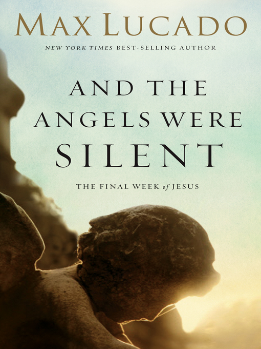 Title details for And the Angels Were Silent by Max Lucado - Wait list