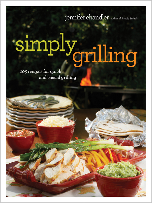Title details for Simply Grilling by Jennifer Chandler - Available