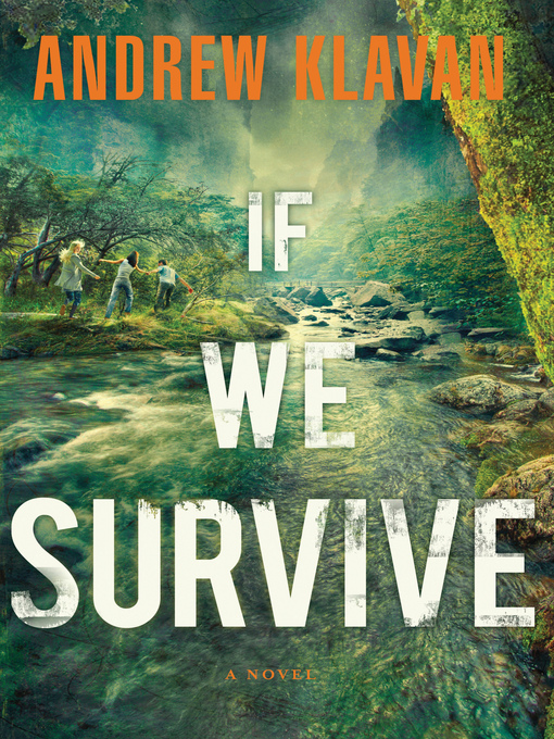 Title details for If We Survive by Andrew Klavan - Available