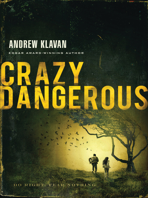 Title details for Crazy Dangerous by Andrew Klavan - Available