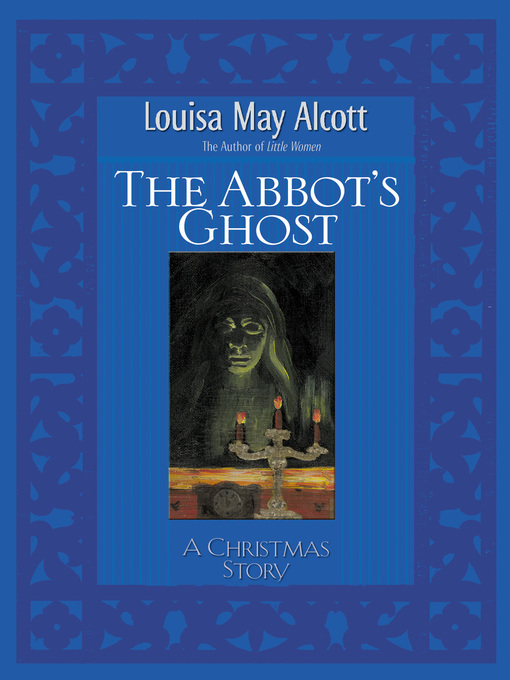 Title details for Abbot's Ghost by Louisa May Alcott - Wait list