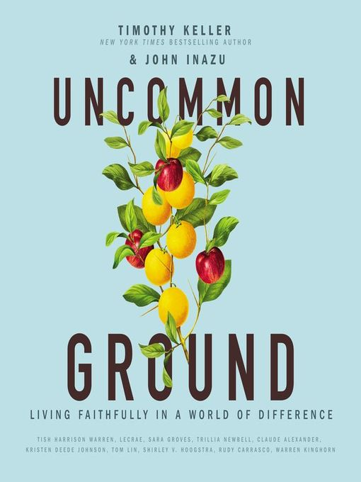 Title details for Uncommon Ground by Timothy Keller - Available