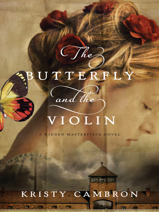 Title details for The Butterfly and the Violin by Kristy Cambron - Available