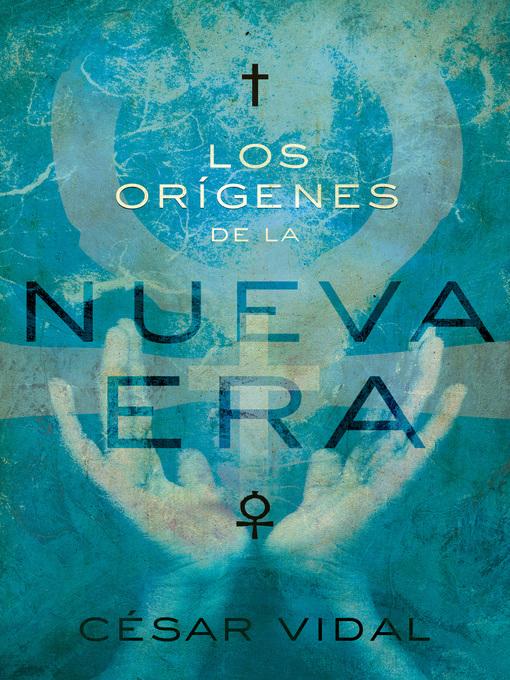 Title details for Los orígenes de la Nueva Era by César Vidal - Available