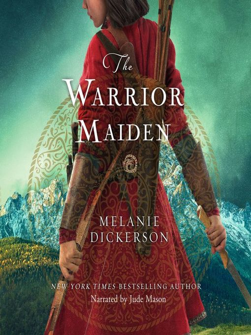 Title details for The Warrior Maiden by Melanie Dickerson - Wait list