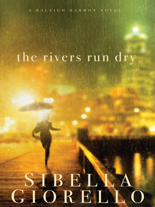 Title details for The Rivers Run Dry by Sibella Giorello - Wait list