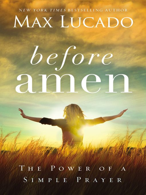 Title details for Before Amen by Max Lucado - Available