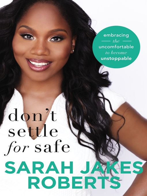 Title details for Don't Settle for Safe by Sarah Jakes Roberts - Available