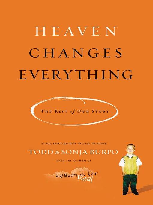 Title details for Heaven Changes Everything by Todd Burpo - Available