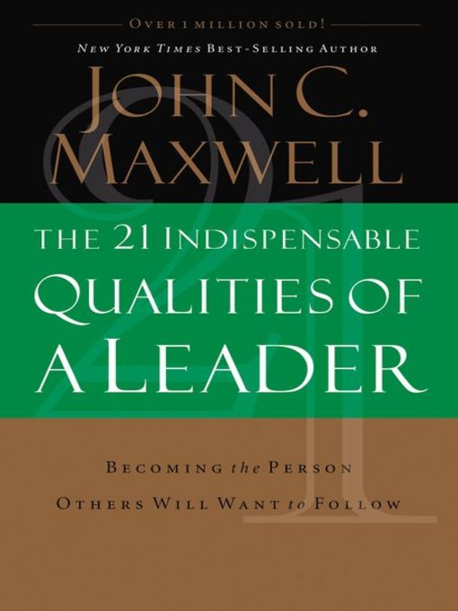 Title details for The 21 Indispensable Qualities of a Leader by John C. Maxwell - Available