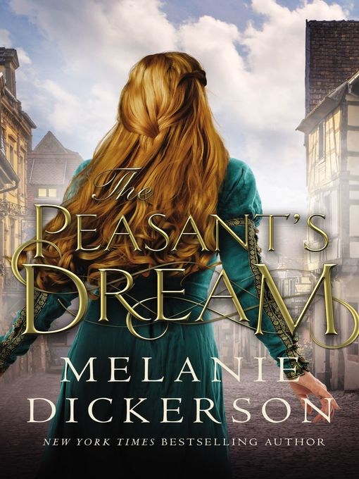 Title details for The Peasant's Dream by Melanie Dickerson - Wait list