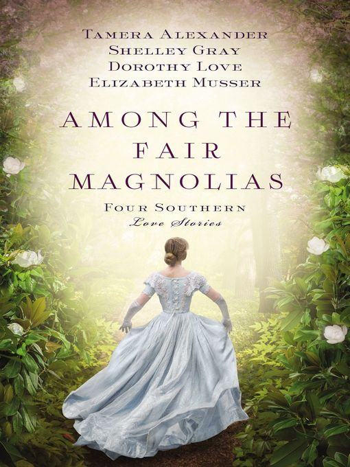 Title details for Among the Fair Magnolias by Tamera Alexander - Available