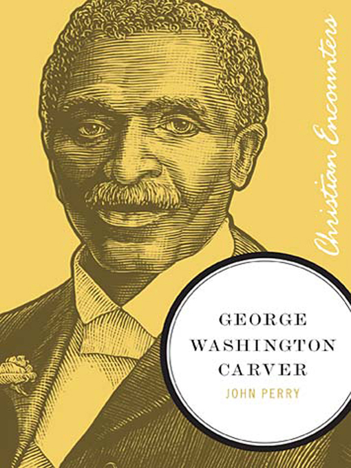 Title details for George Washington Carver by John Perry - Available