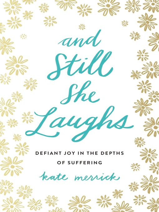 Title details for And Still She Laughs by Kate Merrick - Available