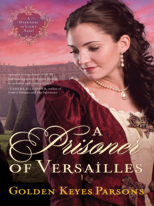 Title details for A Prisoner of Versailles by Golden Keyes Parsons - Available